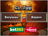 Champions League Tipp Baryssau vs Bayern
